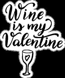 Wine Is My Valentine Hand Drawn Quote Sticker