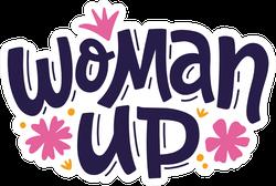 Woman Up Sticker