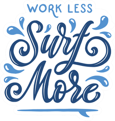 Work Less Surf More Text Sticker