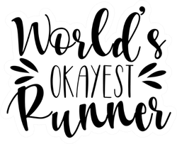 World's Okayest Runner- Positive Fitness Saying Sticker