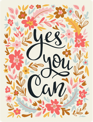 Yes You Can Floral Sticker
