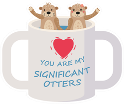 You Are My Significant Otter Sticker