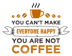 You Are Not Coffee Sticker