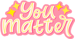 """You Matter"" Self Care Sticker"