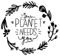 Your Planet Needs You Monochrome Sticker