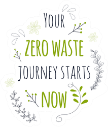 Your Zero Waste Journey Starts Now Sticker