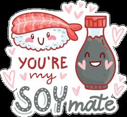 You're My Soy Mate Sushi Pun Sticker