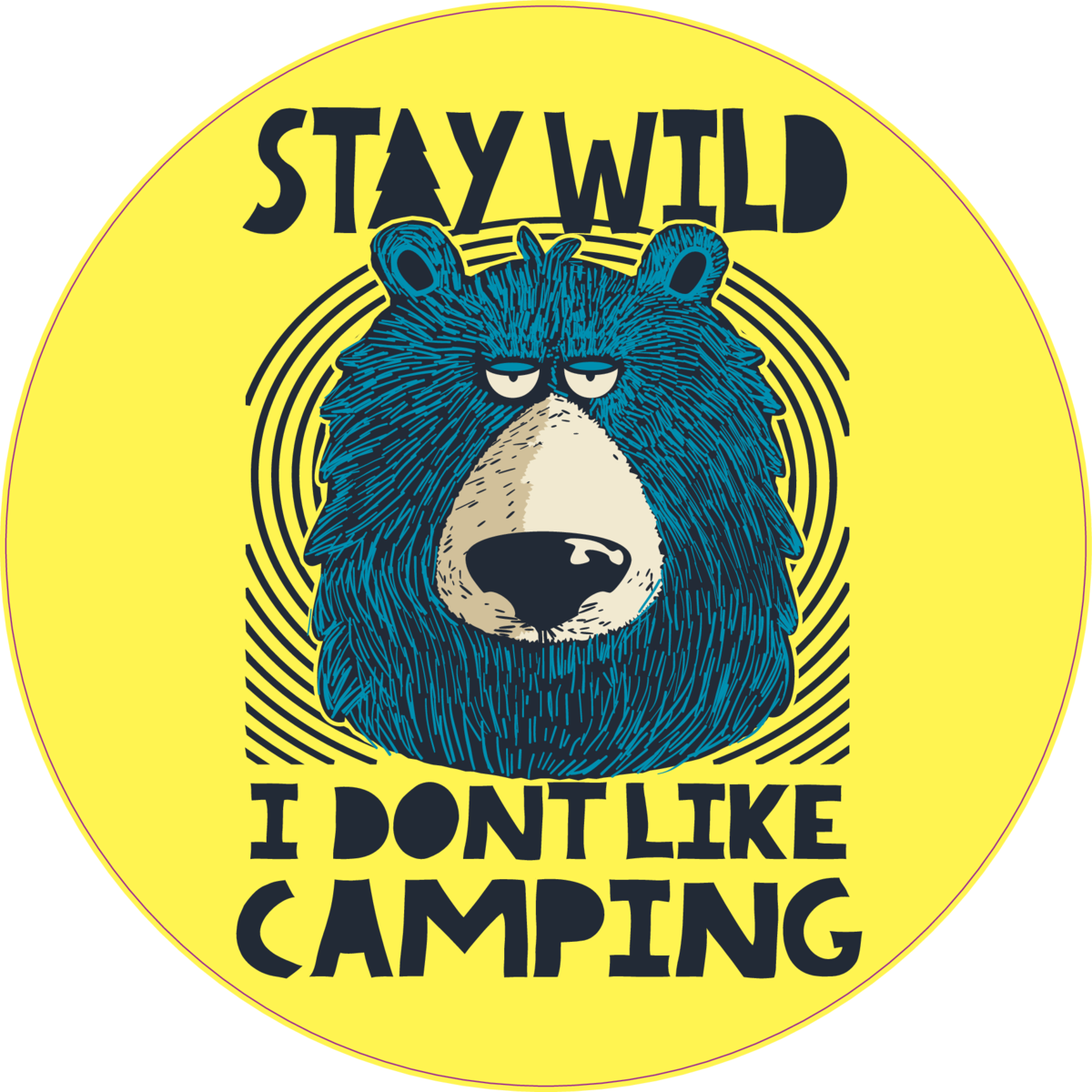 Stay Wild I Dont Like Camping Bear Sticker