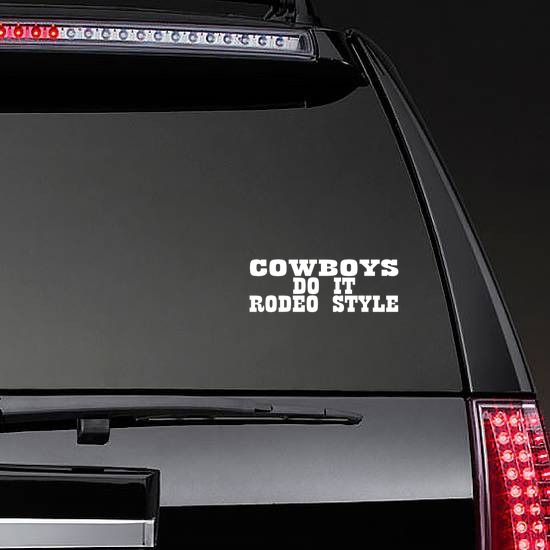 Cowboys Do It Rodeo Style Sticker on a Rear Car Window example