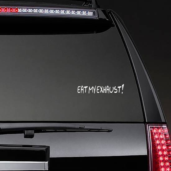 Eat My Exhaust! Vinyl Lettering Sticker on a Rear Car Window example