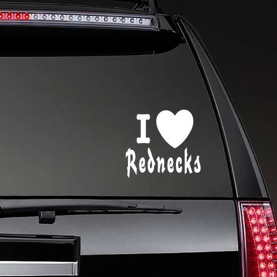 I Love Rednecks Sticker on a Rear Car Window example