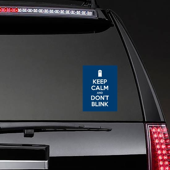 Keep Calm And Don't Blink Sticker on a Rear Car Window example