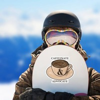 Caffeinate and Advocate Sticker on a Snowboard example