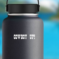 Cowboy Up! Sticker on a Water Bottle example