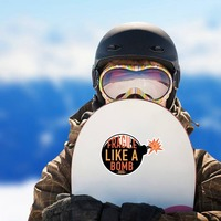 Fragile Like A Bomb Sticker on a Snowboard example