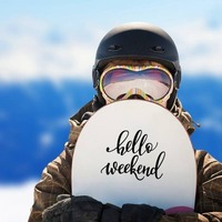 Hello Weekend Sticker on a Snowboard example