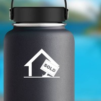 House With Sold Sign Sticker on a Water Bottle example