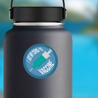 I Got My Covid-19 Vaccine Sticker on a Water Bottle example