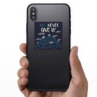 Just Never Give Up Square Sticker on a Phone example
