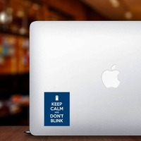 Keep Calm And Don't Blink Sticker on a Laptop example