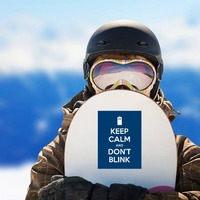 Keep Calm And Don't Blink Sticker on a Snowboard example