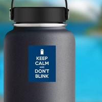 Keep Calm And Don't Blink Sticker on a Water Bottle example