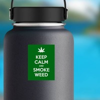 Keep Calm And Smoke Weed Sticker on a Water Bottle example