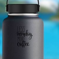 Less Monday More Coffee Sticker on a Water Bottle example