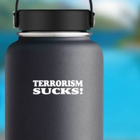 Terrorism Sucks! Sticker on a Water Bottle example