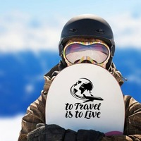 To Travel Is To Live Sticker on a Snowboard example