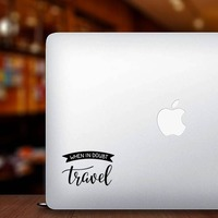 When In Doubt Travel Banner Sticker on a Laptop example
