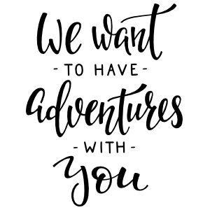 We Want To Have Adventures With You Sticker
