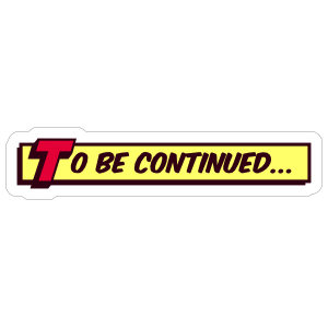 To Be Continued Comic Sticker