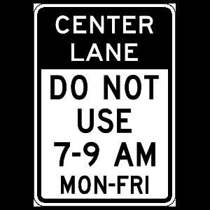 Center Lane Do Not Use 7-9 Am Mon-Fri Sticker