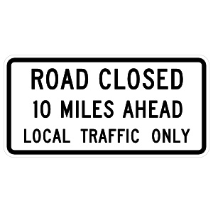 Road Closed 10 Miles Ahead Local Traffic Only Sticker