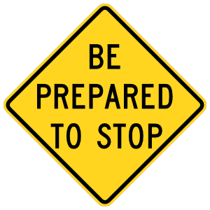 Warning Be Prepared To Stop Sticker