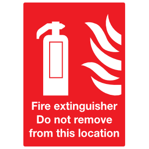 Fire Extinguisher Do Not Remove From This Location Sign Sticker