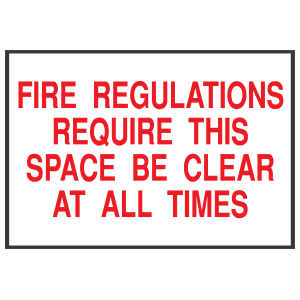 Fire Regulations Require This Space Be Clear At All Times Sign