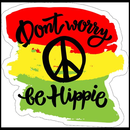 Don't Worry Be Hippie Sticker
