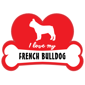 Handwritten I Love My French Bulldog With Dog Bone And Heart Ma