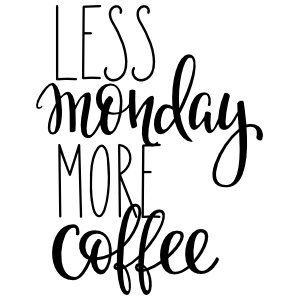 Less Monday More Coffee Sticker