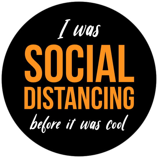 Social Distancing Before It Was Cool Sticker
