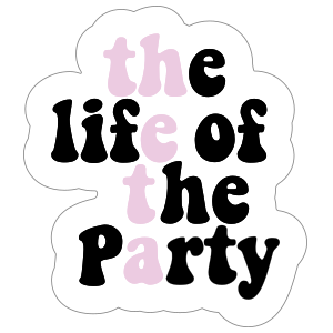 The Life Of The Party Kappa Alpha Theta Sticker