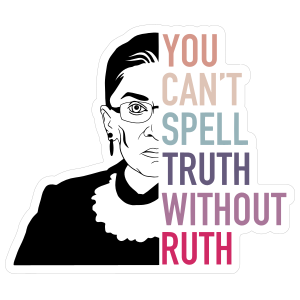 You Cant Spell Truth Without Ruth RBG Sticker