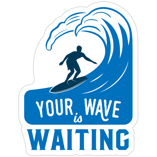 Your Wave is Waiting Surfing Sticker