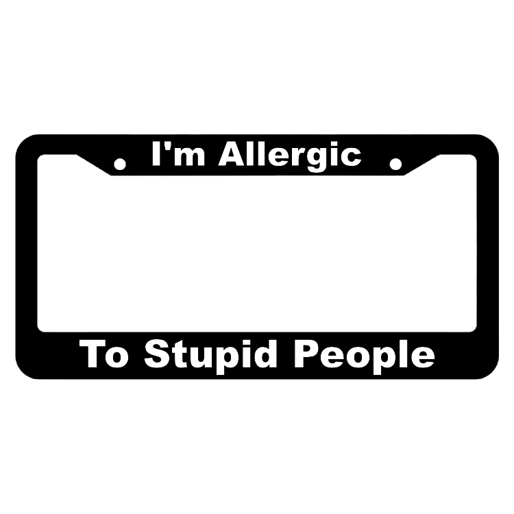 Allergic to Stupid People License Plate Frame