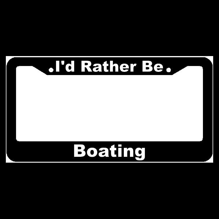 I'd Rather Be Boating License Plate Frame
