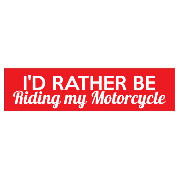 I'd Rather Be Riding My Motorcycle