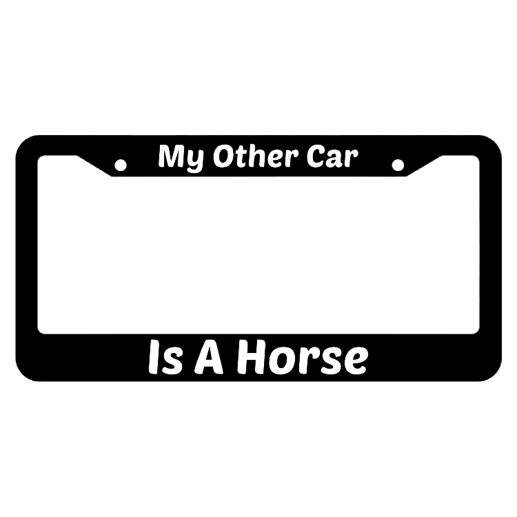 My Other Car Is A Horse Horse License Plate Frame