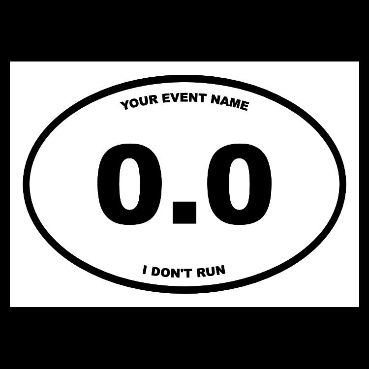 Custom 0.0 I Don't Run Oval Sticker